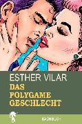 Cover-Bild zu Das polygame Geschlecht (eBook) von Vilar, Esther