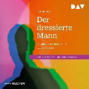 Cover-Bild zu Der dressierte Mann (Audio Download) von Vilar, Esther