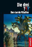 Cover-Bild zu Die drei ??? Der dunkle Wächter (drei Fragezeichen) (eBook) von Nevis, Ben