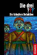 Cover-Bild zu Die drei ??? Die falschen Detektive (drei Fragezeichen) (eBook) von Nevis, Ben