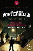 Cover-Bild zu Porterville - Folge 07: Götterdämmerung (eBook) von Buchna, Hendrik