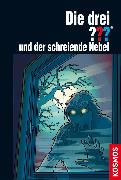 Cover-Bild zu Die drei ???, und der schreiende Nebel (drei Fragezeichen) (eBook) von Buchna, Hendrik