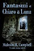 Cover-Bild zu Campbell, Malcolm R.: Fantasmi e Chiaro di Luna (eBook)