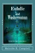 Cover-Bild zu Campbell, Malcolm R.: Eulalie and Washerwoman (Florida Folk Magic Stories, #2) (eBook)