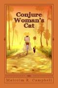 Cover-Bild zu Campbell, Malcolm R.: Conjure Woman's Cat (Florida Folk Magic Stories, #1) (eBook)