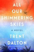 Cover-Bild zu All Our Shimmering Skies (eBook) von Dalton, Trent