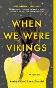 Cover-Bild zu MacDonald, Andrew David: When We Were Vikings (eBook)