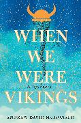 Cover-Bild zu MacDonald, Andrew David: When We Were Vikings