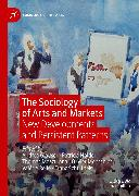 Cover-Bild zu Glauser, Andrea (Hrsg.): The Sociology of Arts and Markets (eBook)