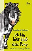 Cover-Bild zu Stohner, Friedbert: Ich bin hier bloß das Pony