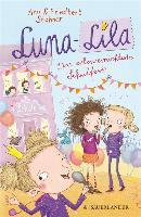 Cover-Bild zu Stohner, Friedbert: Luna-Lila - Das allerverrückteste Schulfest (eBook)