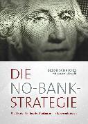 Cover-Bild zu Schröder, Bernd: Die No-Bank-Strategie (eBook)