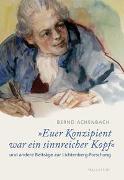 Cover-Bild zu »Euer Konzipient war ein sinnreicher Kopf« von Achenbach, Bernd