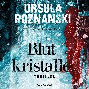 Cover-Bild zu Blutkristalle (ungekürzt) (Audio Download) von Poznanski, Ursula