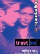 Cover-Bild zu Metz, Melinda: Fingerprints #3: Trust Me (eBook)