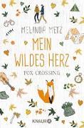 Cover-Bild zu Metz, Melinda: Fox Crossing - Mein wildes Herz (eBook)