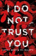 Cover-Bild zu Burns, Laura J.: I Do Not Trust You (eBook)