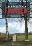 Cover-Bild zu Lost & Dark Places Franken von Grimmler, Benedikt
