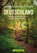 Cover-Bild zu Vergessene Pfade Deutschland von Burghardt, Joachim