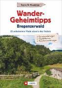 Cover-Bild zu Wander-Geheimtipps Bregenzerwald von Grimmler, Benedikt