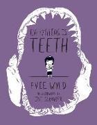Cover-Bild zu Everything Is Teeth von Wyld, Evie