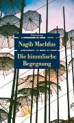 Cover-Bild zu Die himmlische Begegnung von Machfus, Nagib