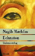 Cover-Bild zu Echnaton (eBook) von Machfus, Nagib