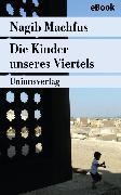 Cover-Bild zu Die Kinder unseres Viertels (eBook) von Machfus, Nagib