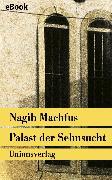 Cover-Bild zu Palast der Sehnsucht (eBook) von Machfus, Nagib