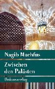 Cover-Bild zu Zwischen den Palästen (eBook) von Machfus, Nagib