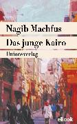 Cover-Bild zu Das junge Kairo (eBook) von Machfus, Nagib
