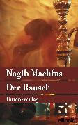 Cover-Bild zu Der Rausch (eBook) von Machfus, Nagib