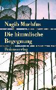 Cover-Bild zu Die himmlische Begegnung (eBook) von Machfus, Nagib