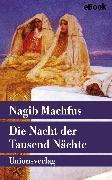 Cover-Bild zu Die Nacht der Tausend Nächte (eBook) von Machfus, Nagib