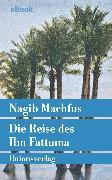 Cover-Bild zu Die Reise des Ibn Fattuma (eBook) von Machfus, Nagib