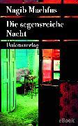 Cover-Bild zu Die segensreiche Nacht (eBook) von Machfus, Nagib