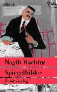 Cover-Bild zu Spiegelbilder (eBook) von Machfus, Nagib
