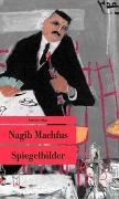 Cover-Bild zu Spiegelbilder von Machfus, Nagib