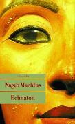 Cover-Bild zu Echnaton von Machfus, Nagib