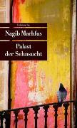 Cover-Bild zu Palast der Sehnsucht von Machfus, Nagib