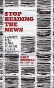 Cover-Bild zu Dobelli, Rolf: Stop Reading the News (eBook)