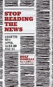 Cover-Bild zu Dobelli, Rolf: Stop Reading the News