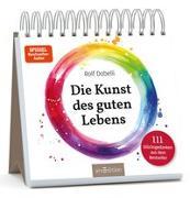 Cover-Bild zu Dobelli, Rolf: Die Kunst des guten Lebens