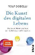 Cover-Bild zu Dobelli, Rolf: Die Kunst des digitalen Lebens (eBook)