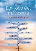 Cover-Bild zu Dobelli, Rolf: Egy jobb élet muvészete (eBook)