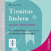 Cover-Bild zu Tinnitus lindern und zur Ruhe finden (Audio Download) von Holl, Maria