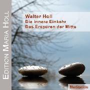 Cover-Bild zu Die innere Einkehr (Audio Download) von Holl, Walter