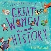 Cover-Bild zu Fantastically Great Women Who Made History von Pankhurst, Kate