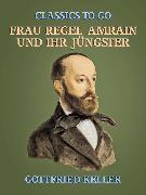 Cover-Bild zu Keller, Gottfried: Frau Regel Amrain und ihr Jüngster (eBook)