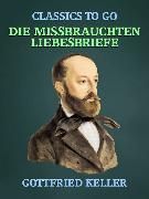 Cover-Bild zu Keller, Gottfried: Die missbrauchten Liebesbriefe (eBook)